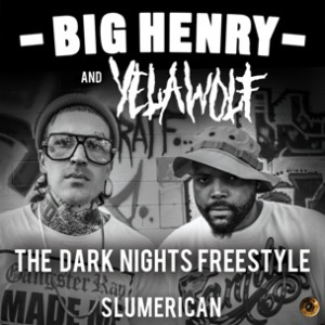 Big Henry & Yelawolf - The Dark Knights Freestyle