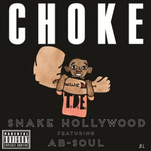 Snake Hollywood f. Ab-Soul - Choke