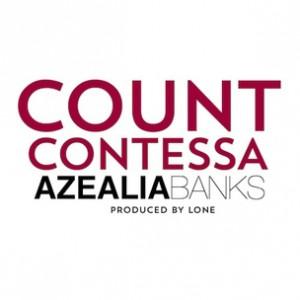 Azealia Banks - Count Countessa