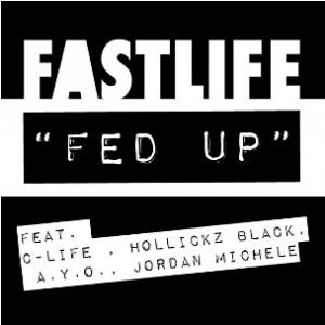 Fastlife f. C-Life, Hollickz Black, A.Y.O. & Jordan Michele - Fed Up