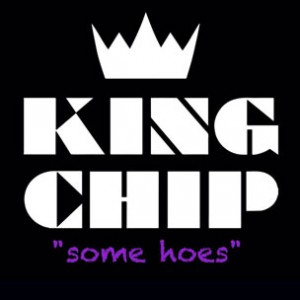 King Chip - Some Hoes