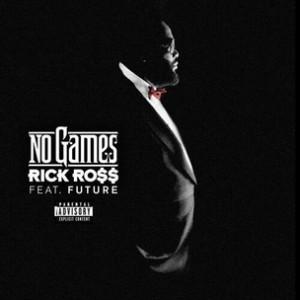 Rick Ross f. Future - No Games