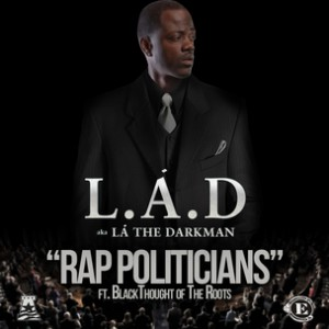L.A.D. f. Black Thought - Rap Politicians