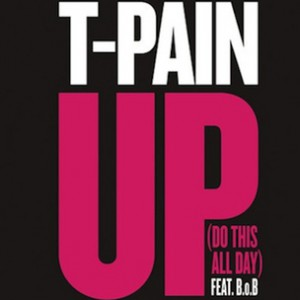 "T-Pain f. B.o.B. - ""Up Down (Do This All Day)"""