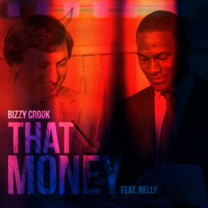 Bizzy Crook f. Nelly - That Money