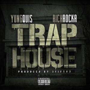 Yung Quis f. Rich Rocka - Trap House