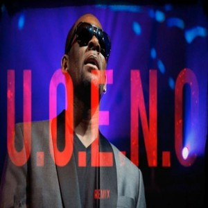 "R. Kelly - ""U.O.E.N.O."" Remix"