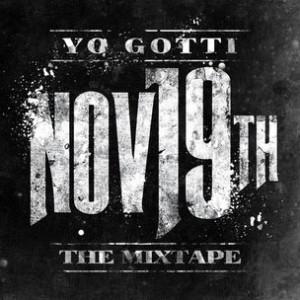"Yo Gotti ""Nov 19th: The Mixtape"" Cover Art, Tracklisting, Download & Mixtape Stream"