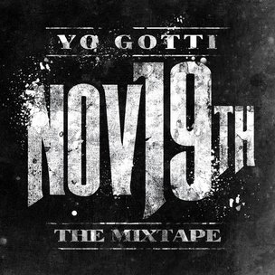 "Yo Gotti ""Nov 19th: The Mixtape"" Cover Art, Tracklisting, Download & Mixtape Stream"