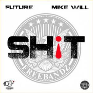 "Future - ""Sh!t"" [Prod. Mike WiLL Made It]"