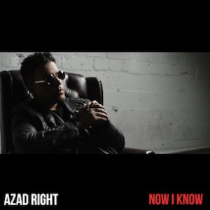 Azad Right - Now I Know