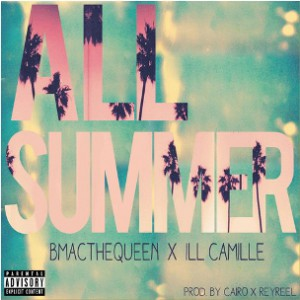 B-Mac the Queen f. ILL CamiLLe - All Summer