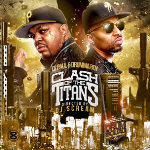 "DJ Paul & Drumma Boy ""Clash Of The Titans"" Cover Art, Tracklisting, Download & Mixtape Stream"