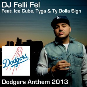 DJ Felli Fel f. Ice Cube, Tyga & Ty Dolla $ign - Dodgers Anthem 2013