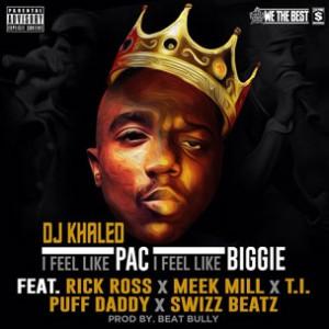 DJ Khaled f. Rick Ross, Meek Mill, T.I., Swizz Beatz & Diddy - I Feel Like Pac, I Feel Like Biggie
