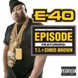 E-40 f. T.I. & Chris Brown - Episode