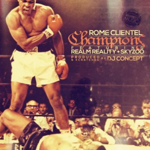 Rome Clientel f. Realm Reality & Skyzoo - Champions