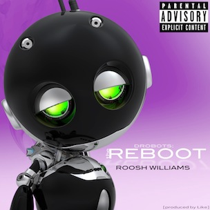 "Roosh Williams ""Drobots: The Reboot"" Cover Art, Tracklisting, Download & Stream"