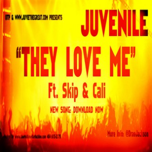 Juvenile f. Skip and Cali - They Love Me