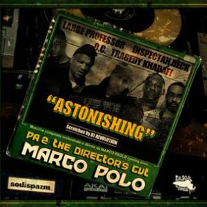 Marco Polo f. Large Professor, Inspectah Deck, O.C., Tragedy Khadafi & DJ Revolution - Astonishing