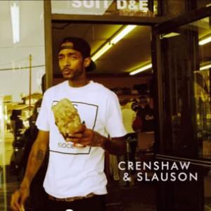"Nipsey Hussle - ""Crenshaw and Slauson (True Story)"""