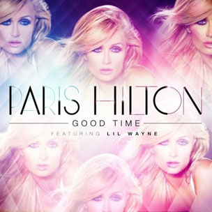 Paris Hilton f. Lil Wayne - Good Time