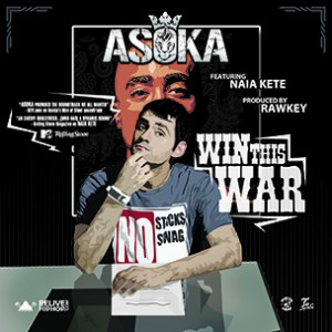 The Asoka f. Naia Kete  - Win This War