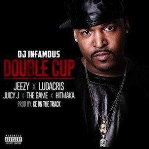 DJ Infamous f. Young Jeezy, Ludacris, Juicy J, The Game & Yung Berg - Double Cup