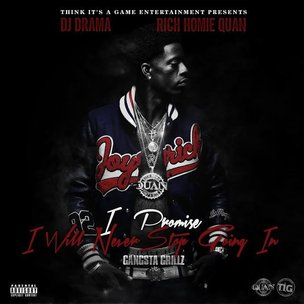 "Rich Homie Quan ""I Promise I Will Never Stop Going In"" Cover Art, Tracklisting, Download & Mixtape Stream"