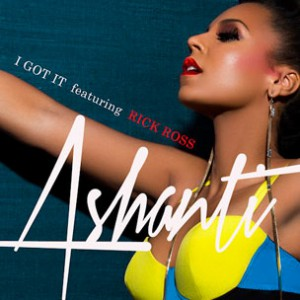 Ashanti f. Rick Ross - I Got It