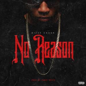 Bizzy Crook - No Reason