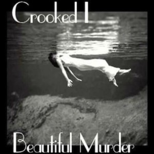 Crooked I - Beautiful Murder
