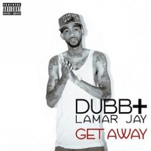 DUBB f. Lamar Jay - Get Away