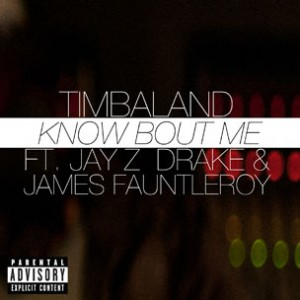 Timbaland f. Jay Z, Drake & James Fauntleroy - Know Bout Me