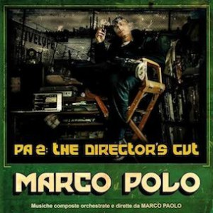 Marco Polo - PA2: Director's Cut by Marco Polo