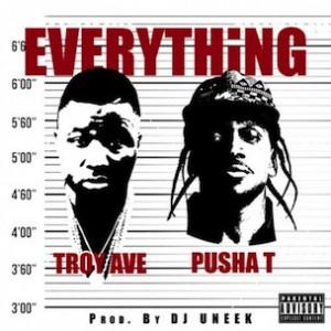 Troy Ave f. Pusha T - Everything