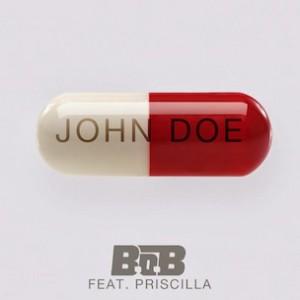 B.o.B. f. Priscilla - John Doe