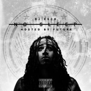 """DJ Esco """"No Sleep"""" Cover Art, Tracklist, Download & Mixtape Stream"""