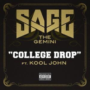 Sage The Gemini f. Kool John - College Drop