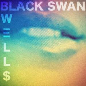 Well$ - Black Swan