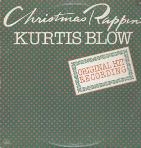 "Kurtis Blow - ""Christmas Rappin'"""