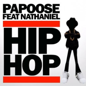 Papoose f. Nathaniel - Hip Hop
