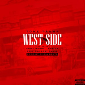 Tone Trump f. Chill Moody, Santos & Reef The Lost Cauze - West Side
