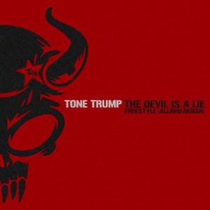 Tone Trump - Devil is a Lie (ALLAHU AKBAR) Freestyle