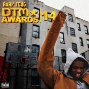 A$AP Ferg - DTM Award 14 (Trophies Remix)