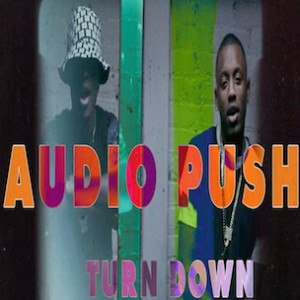 "Audio Push - ""Turn Down"""