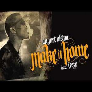 August Alsina f. Jeezy - Make it Home
