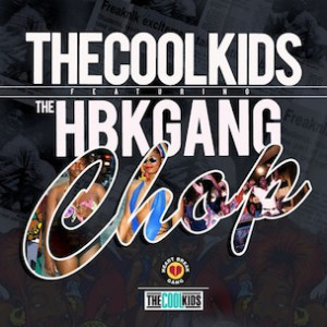 The Cool Kids f. The HBK Gang - Chop
