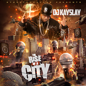 "DJ Kayslay ""The Rise Of A City"" Release Date, Cover Art, Tracklist, Download & Mixtape Stream"