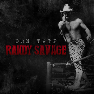 "Don Trip ""Randy Savage"" Release Date, Cover Art, Tracklist, Download & Mixtape Stream"